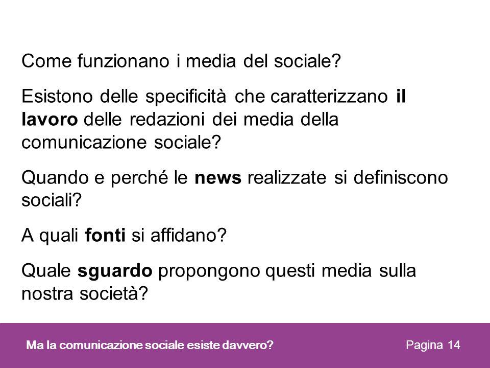 Come funzionano i media del sociale? Esistono delle specificità che caratterizzano il lavoro delle redazioni dei media della comunicazione sociale? Qu