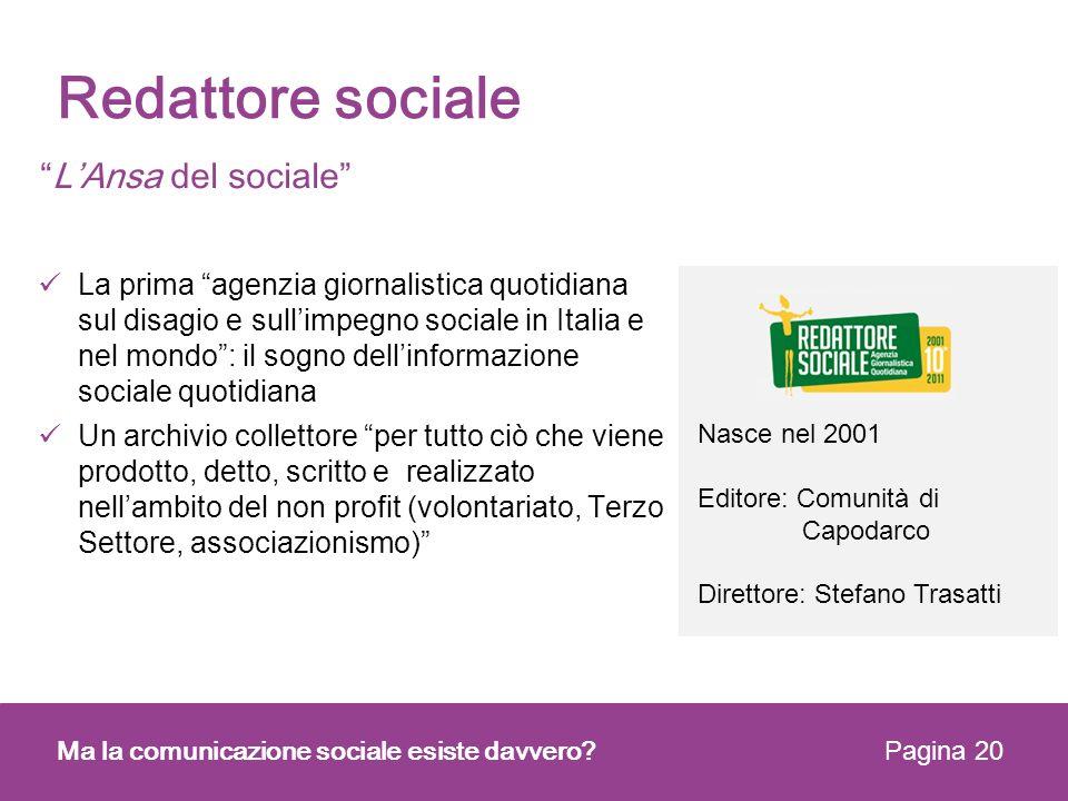 Nasce nel 2001 Editore: Comunità di Capodarco Direttore: Stefano Trasatti La prima agenzia giornalistica quotidiana sul disagio e sullimpegno sociale