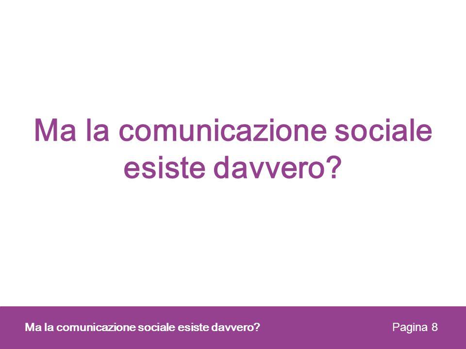 Vita Ma la comunicazione sociale esiste davvero.