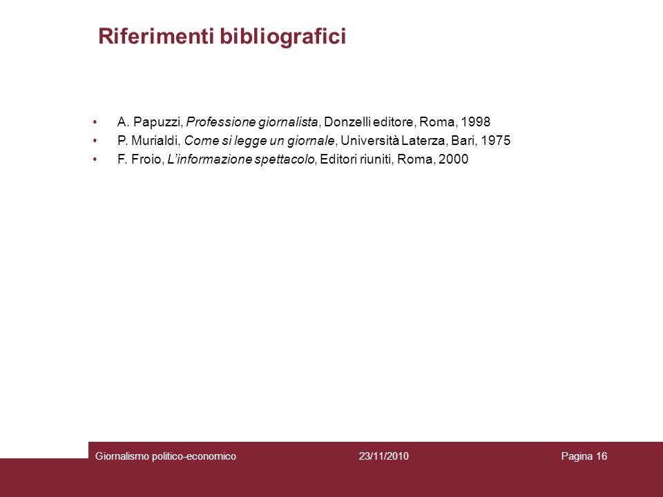 Riferimenti bibliografici Giornalismo politico-economicoPagina 1623/11/2010 A.