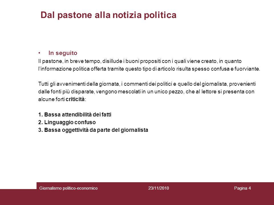 Dallinchiesta alla sentenza Giornalismo politico-economicoPagina 1523/11/2010 Un INCHIESTA, oltre che giudiziaria, può essere anche di carattere giornalistico.