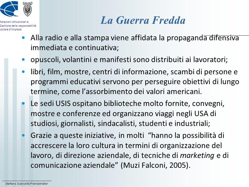 ____________________________ Stefano Scarcella Prandstraller Relazioni istituzionali e Gestione della responsabilità sociale dimpresa La Guerra Fredda