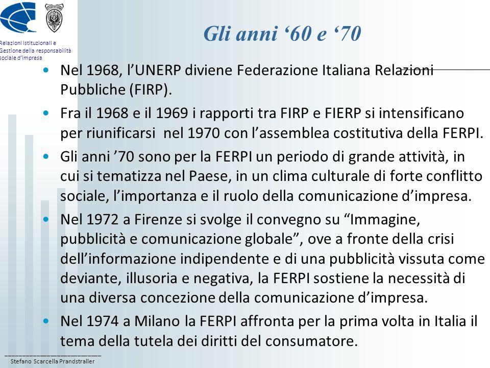 ____________________________ Stefano Scarcella Prandstraller Relazioni istituzionali e Gestione della responsabilità sociale dimpresa Gli anni 60 e 70