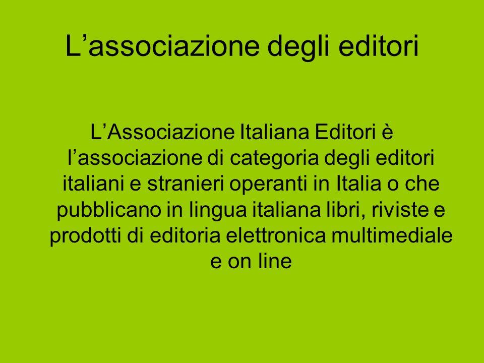 LAssociazione Italiana Editori è lassociazione di categoria degli editori italiani e stranieri operanti in Italia o che pubblicano in lingua italiana libri, riviste e prodotti di editoria elettronica multimediale e on line Lassociazione degli editori