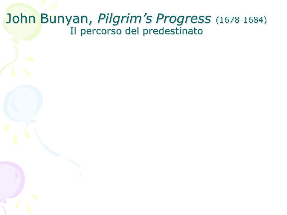 John Bunyan, Pilgrims Progress (1678-1684) Il percorso del predestinato