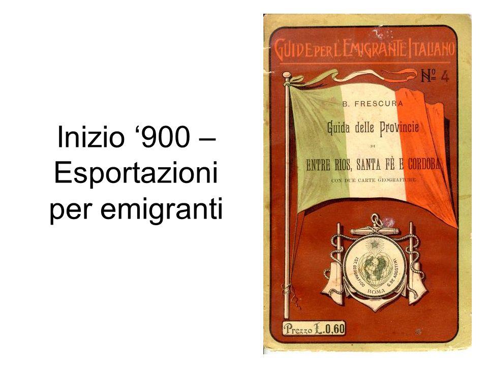 Inizio 900 – Esportazioni per emigranti