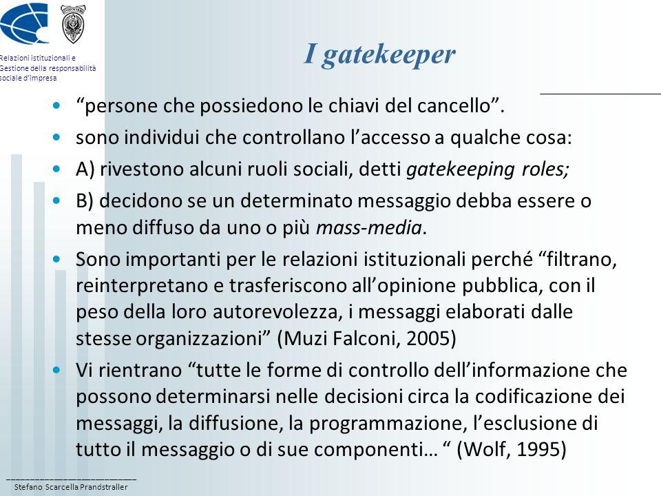 ____________________________ Stefano Scarcella Prandstraller Relazioni istituzionali e Gestione della responsabilità sociale dimpresa I gatekeeper per