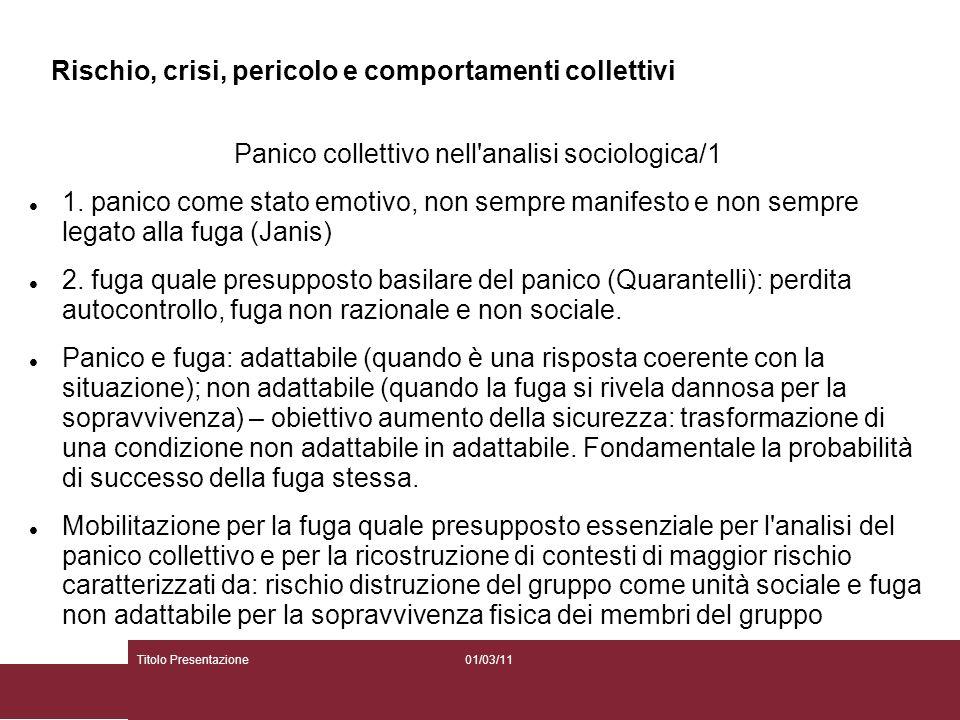 01/03/11Titolo Presentazione Rischio, crisi, pericolo e comportamenti collettivi Panico collettivo nell'analisi sociologica/1 1. panico come stato emo