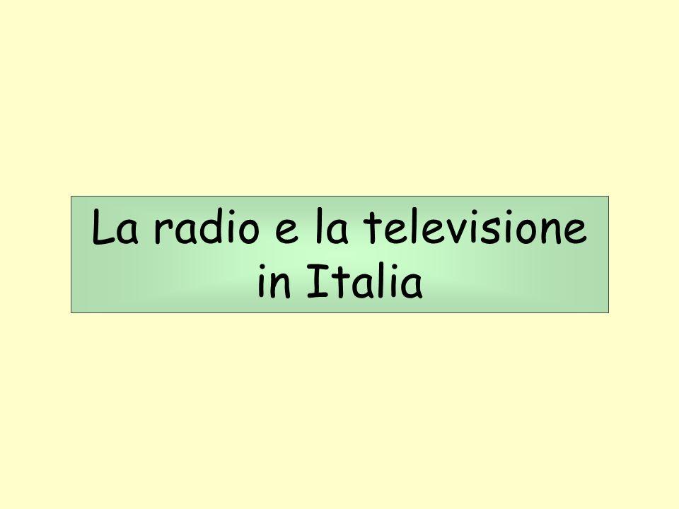 La radio e la televisione in Italia