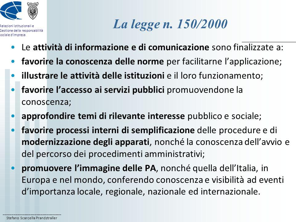 ____________________________ Stefano Scarcella Prandstraller Relazioni istituzionali e Gestione della responsabilità sociale dimpresa La legge n.