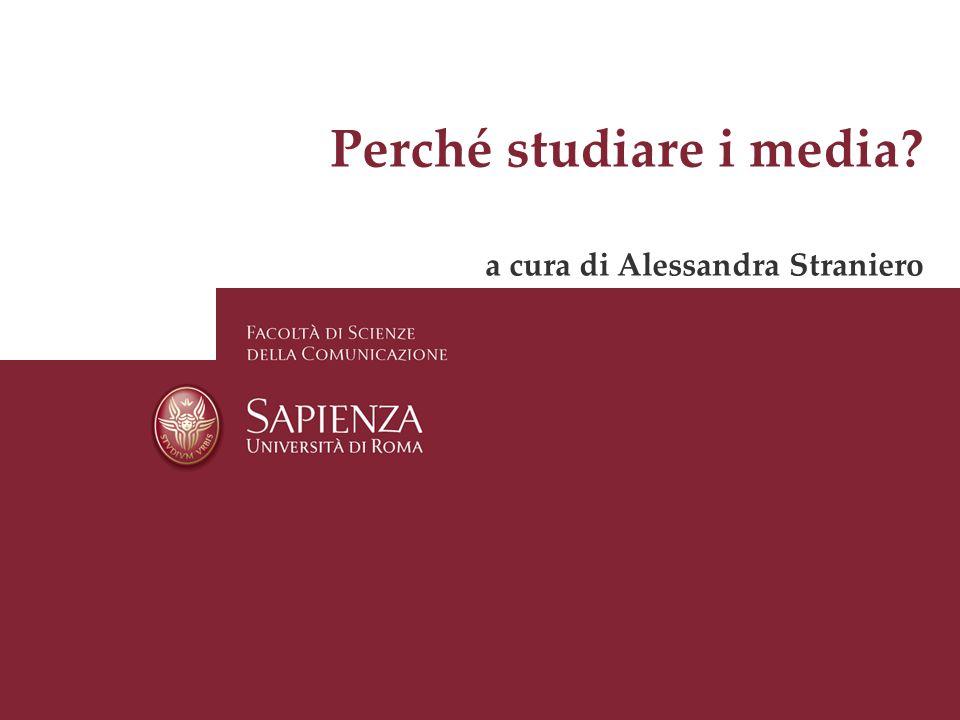 Perché studiare i media? a cura di Alessandra Straniero