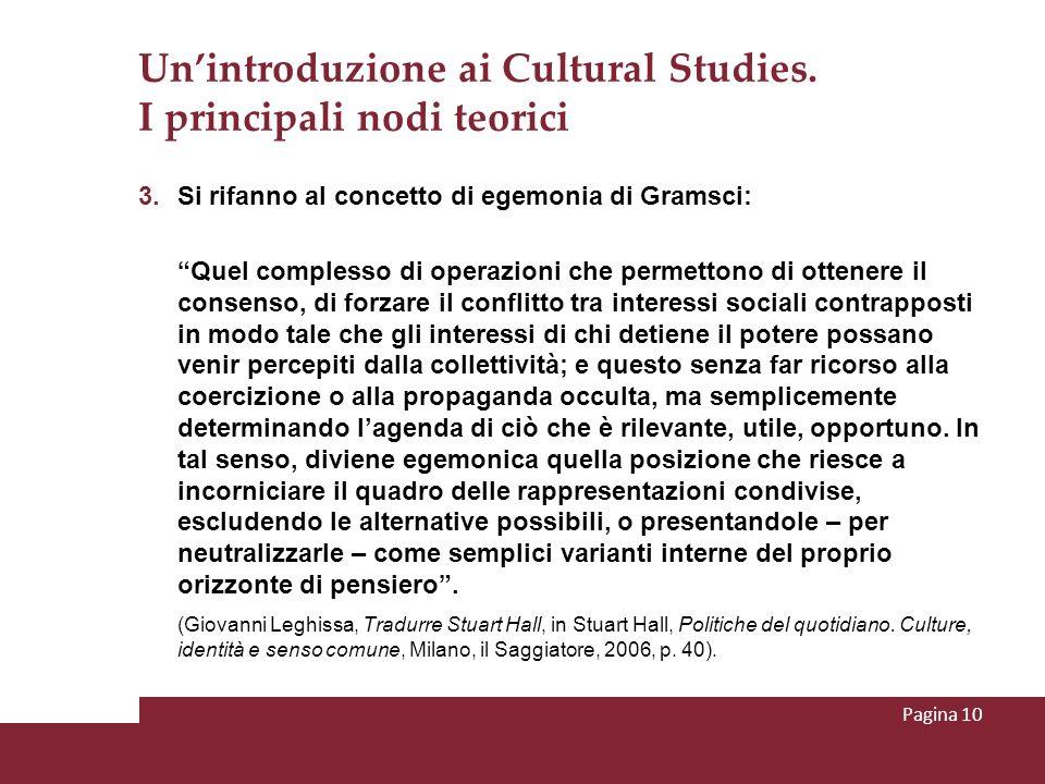 Unintroduzione ai Cultural Studies. I principali nodi teorici 3. Si rifanno al concetto di egemonia di Gramsci: Quel complesso di operazioni che perme