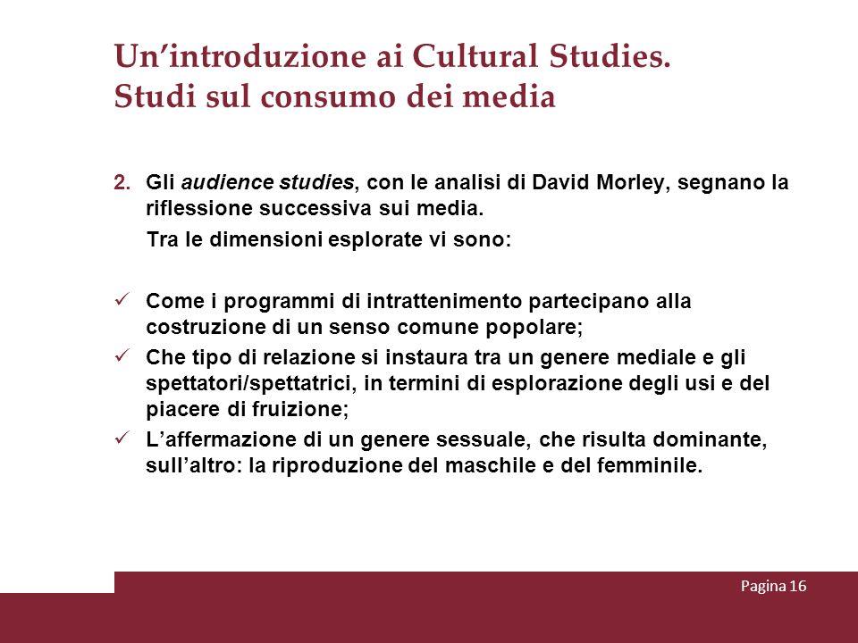 Unintroduzione ai Cultural Studies. Studi sul consumo dei media 2. Gli audience studies, con le analisi di David Morley, segnano la riflessione succes