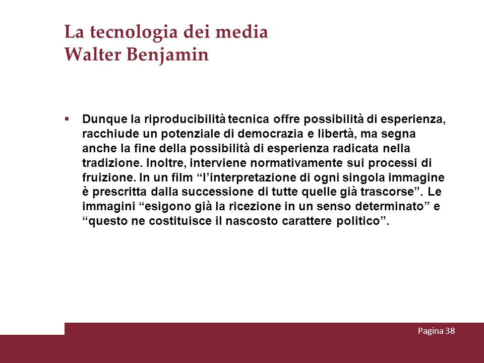 La tecnologia dei media Walter Benjamin Dunque la riproducibilità tecnica offre possibilità di esperienza, racchiude un potenziale di democrazia e lib