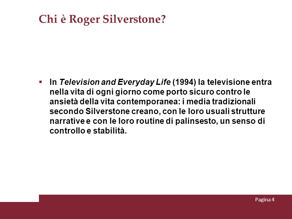Chi è Roger Silverstone? In Television and Everyday Life (1994) la televisione entra nella vita di ogni giorno come porto sicuro contro le ansietà del
