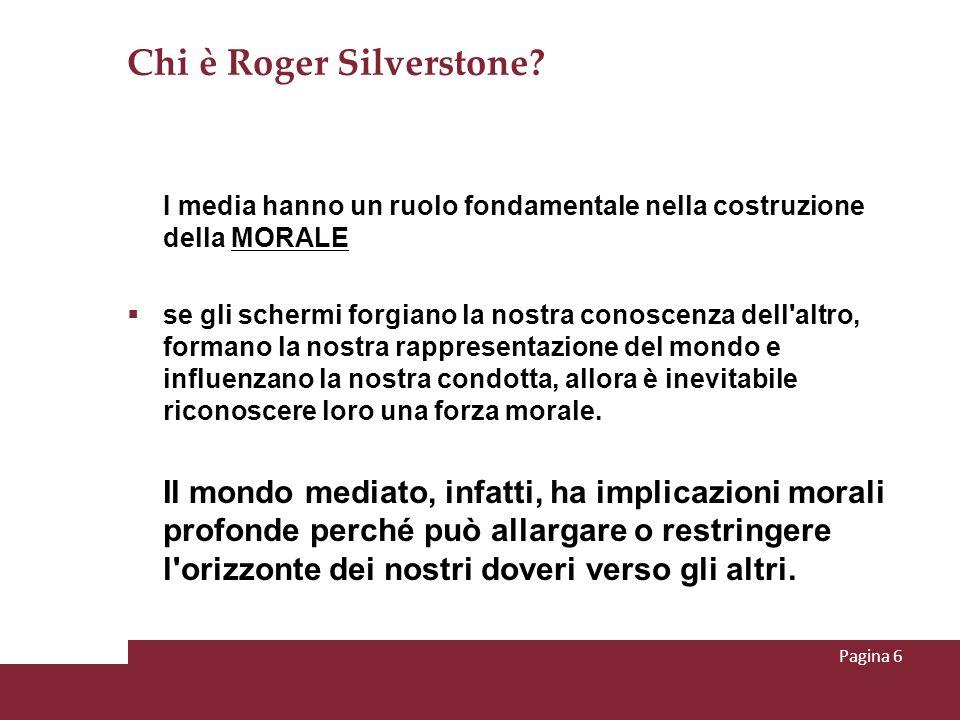 Chi è Roger Silverstone? I media hanno un ruolo fondamentale nella costruzione della MORALE se gli schermi forgiano la nostra conoscenza dell'altro, f
