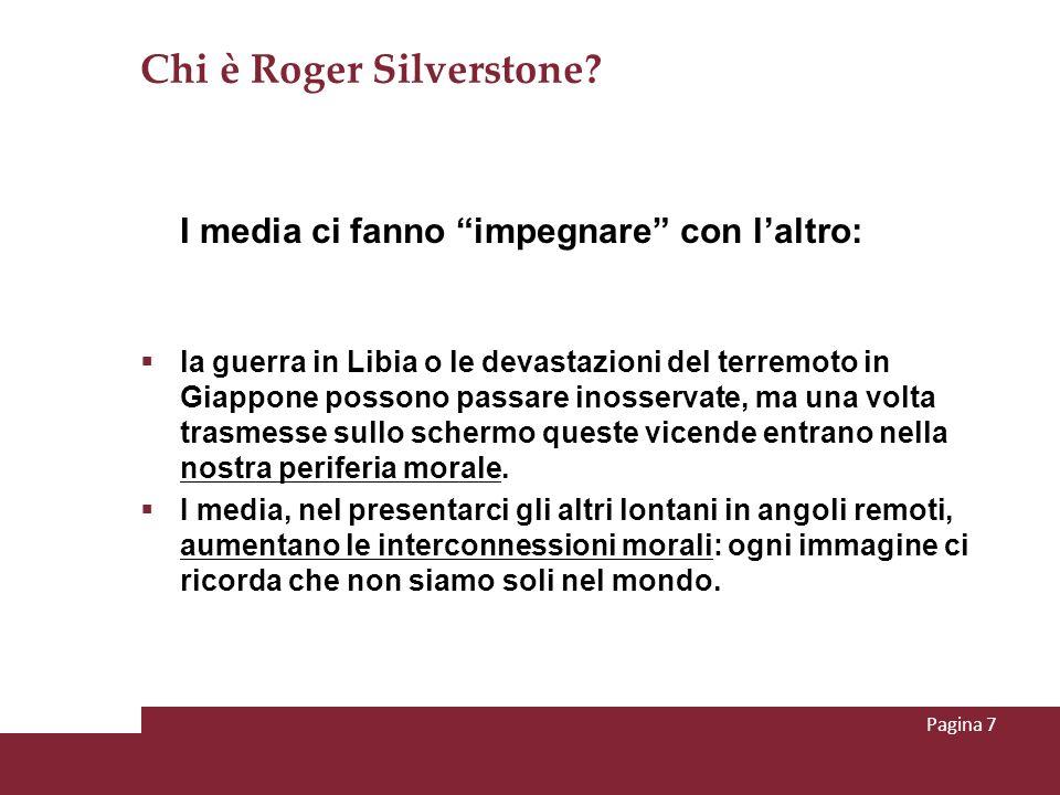Chi è Roger Silverstone? I media ci fanno impegnare con laltro: la guerra in Libia o le devastazioni del terremoto in Giappone possono passare inosser