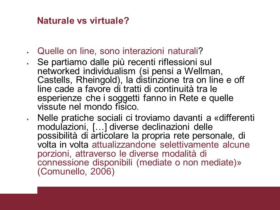 Pagina 10 Naturale vs virtuale.Quelle on line, sono interazioni naturali.