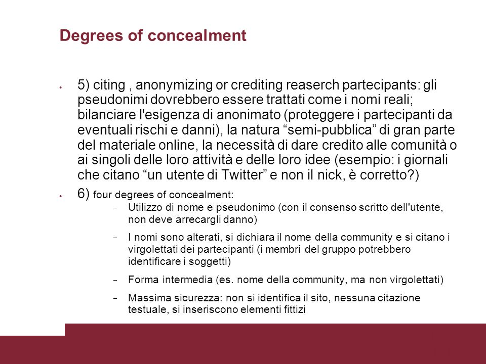 Pagina 101 Degrees of concealment 5) citing, anonymizing or crediting reaserch partecipants: gli pseudonimi dovrebbero essere trattati come i nomi rea