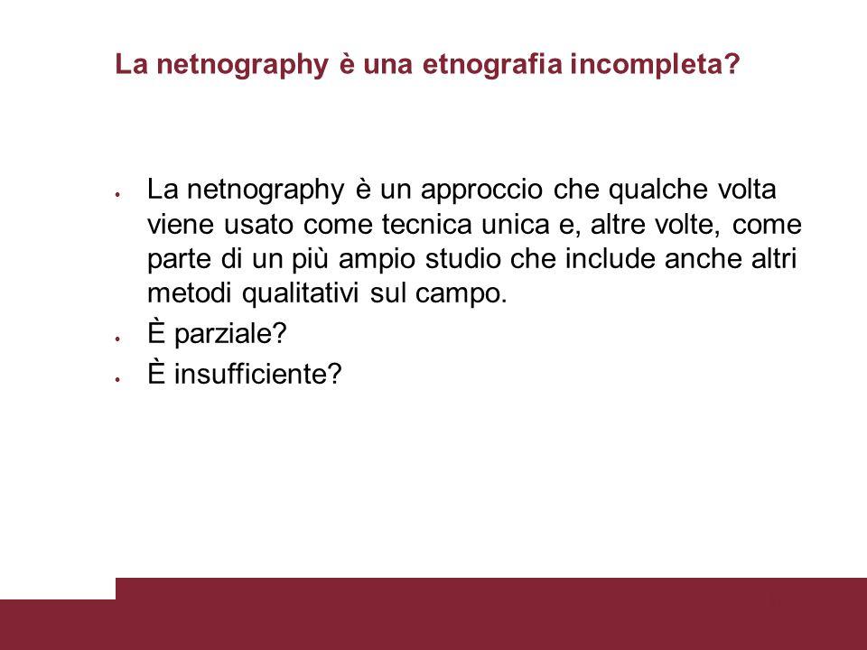 Pagina 33 La netnography è una etnografia incompleta.
