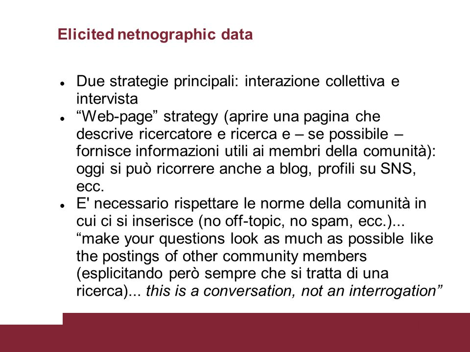 Pagina 53 Elicited netnographic data Due strategie principali: interazione collettiva e intervista Web-page strategy (aprire una pagina che descrive r