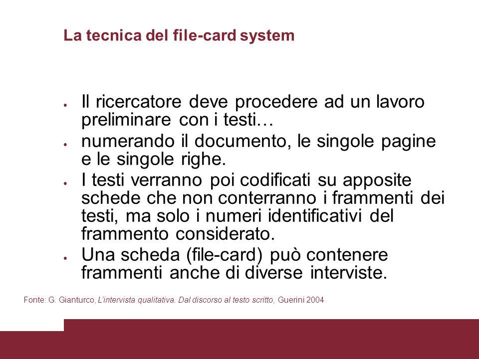 Pagina 72 La tecnica del file-card system Il ricercatore deve procedere ad un lavoro preliminare con i testi… numerando il documento, le singole pagine e le singole righe.