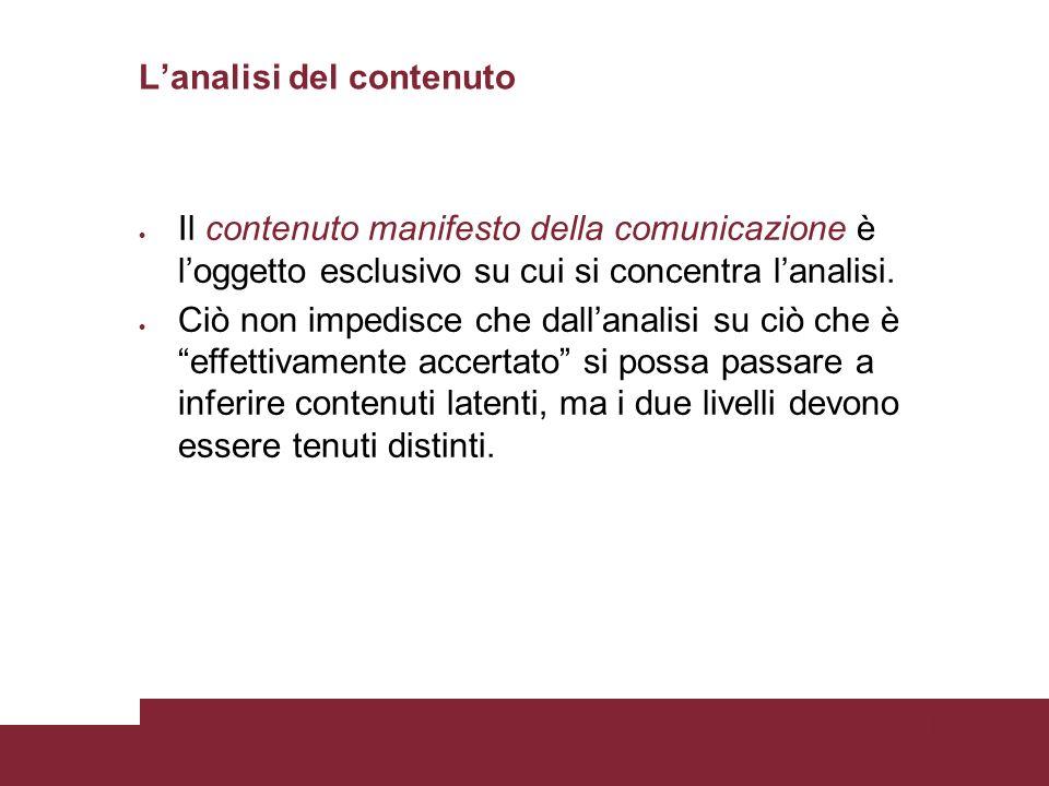 Pagina 79 Lanalisi del contenuto Il contenuto manifesto della comunicazione è loggetto esclusivo su cui si concentra lanalisi.