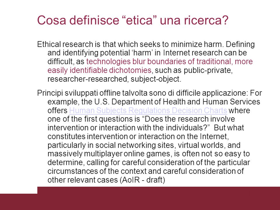 Pagina 95 Cosa definisce etica una ricerca? Ethical research is that which seeks to minimize harm. Defining and identifying potential harm in Internet