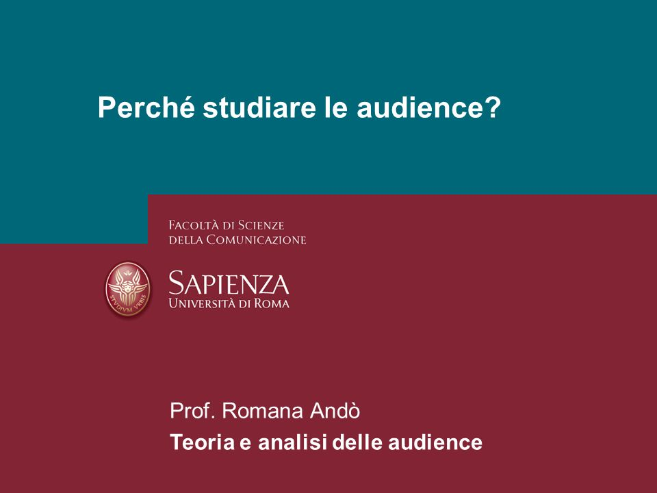 26/01/2014 Perchè studiare i media? Pagina 7 Perché studiare le audience? Prof. Romana Andò Teoria e analisi delle audience