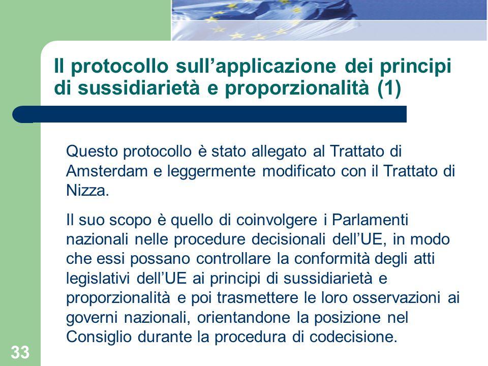 33 Il protocollo sullapplicazione dei principi di sussidiarietà e proporzionalità (1) Questo protocollo è stato allegato al Trattato di Amsterdam e le