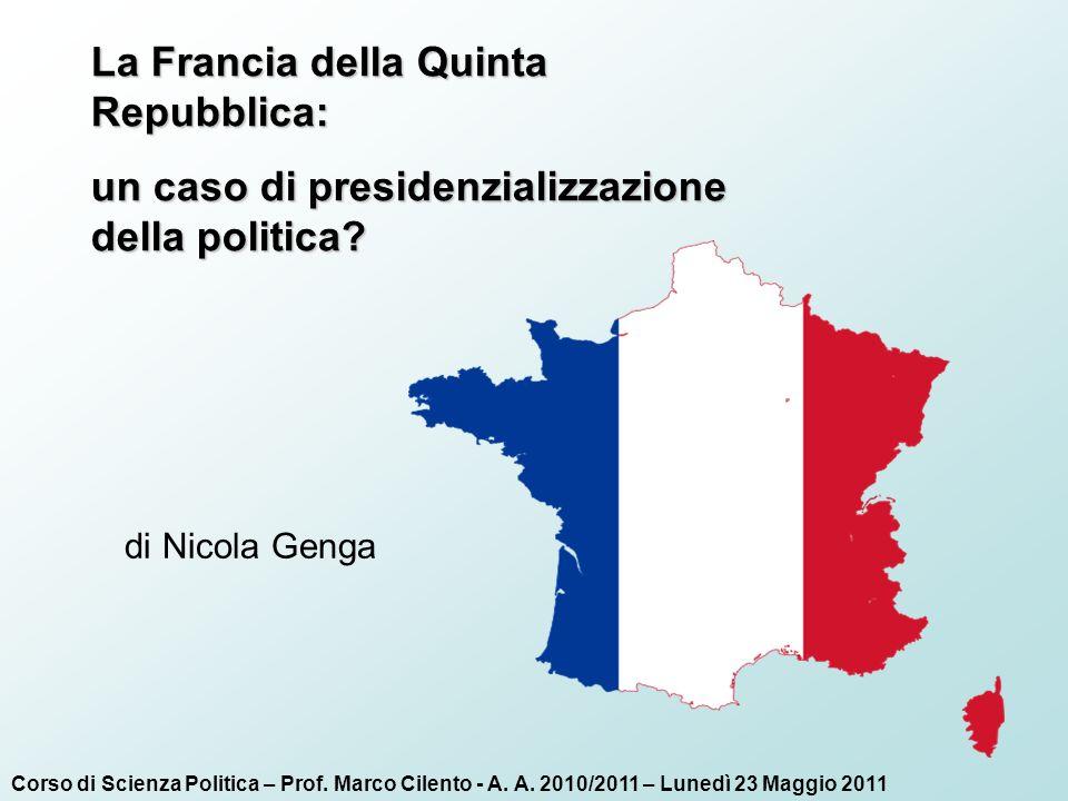 La Francia della Quinta Repubblica: un caso di presidenzializzazione della politica.