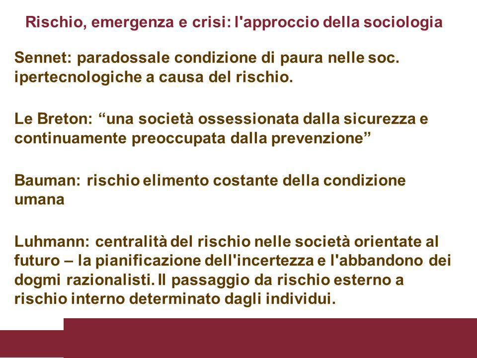 Il dibattito sociologico sul rischio: Distinzione tra: 1.