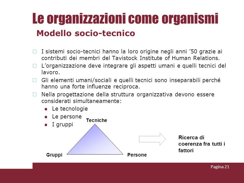 I sistemi socio-tecnici hanno la loro origine negli anni 50 grazie ai contributi dei membri del Tavistock Institute of Human Relations. Lorganizzazion