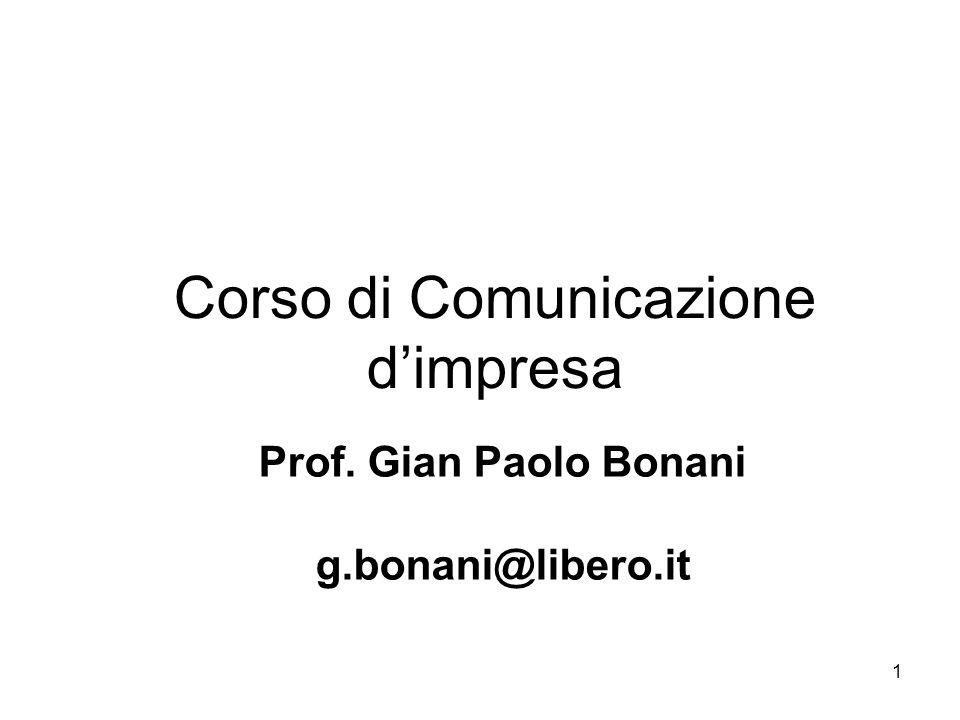 1 Corso di Comunicazione dimpresa Prof. Gian Paolo Bonani g.bonani@libero.it