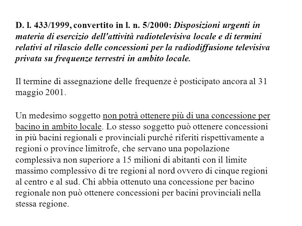 D. l. 433/1999, convertito in l. n. 5/2000: Disposizioni urgenti in materia di esercizio dell'attività radiotelevisiva locale e di termini relativi al
