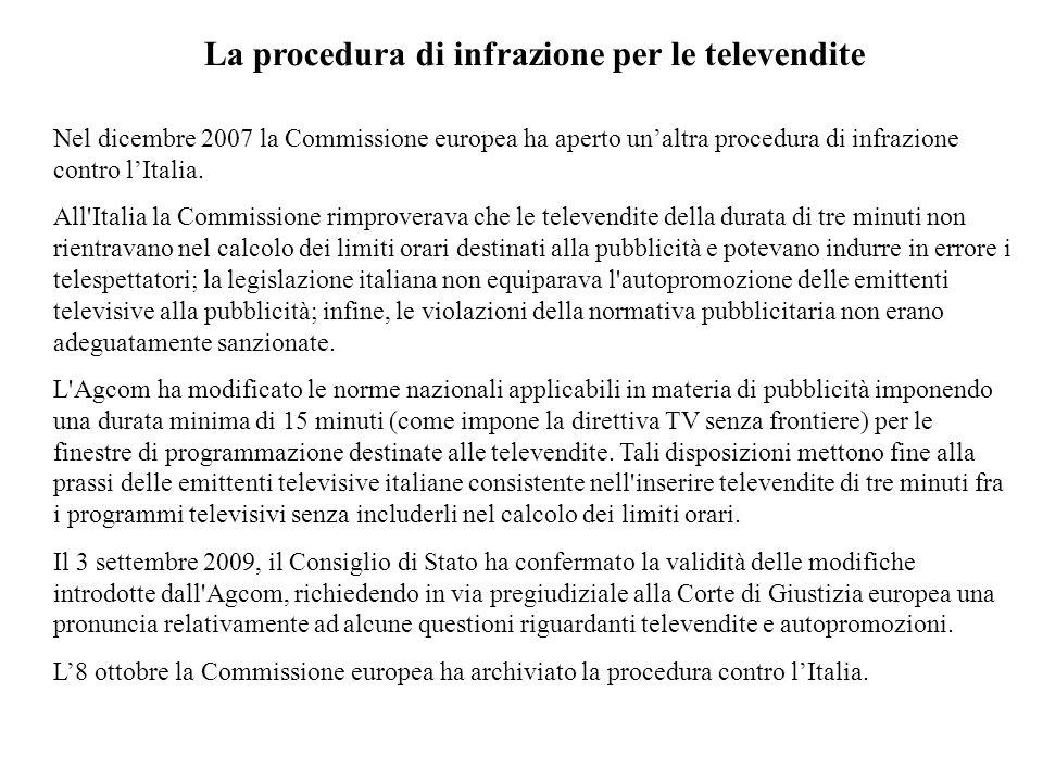La procedura di infrazione per le televendite Nel dicembre 2007 la Commissione europea ha aperto unaltra procedura di infrazione contro lItalia. All'I