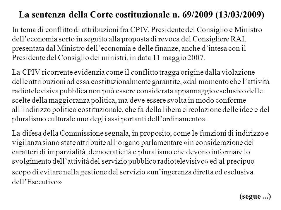 La sentenza della Corte costituzionale n. 69/2009 (13/03/2009) In tema di conflitto di attribuzioni fra CPIV, Presidente del Consiglio e Ministro dell