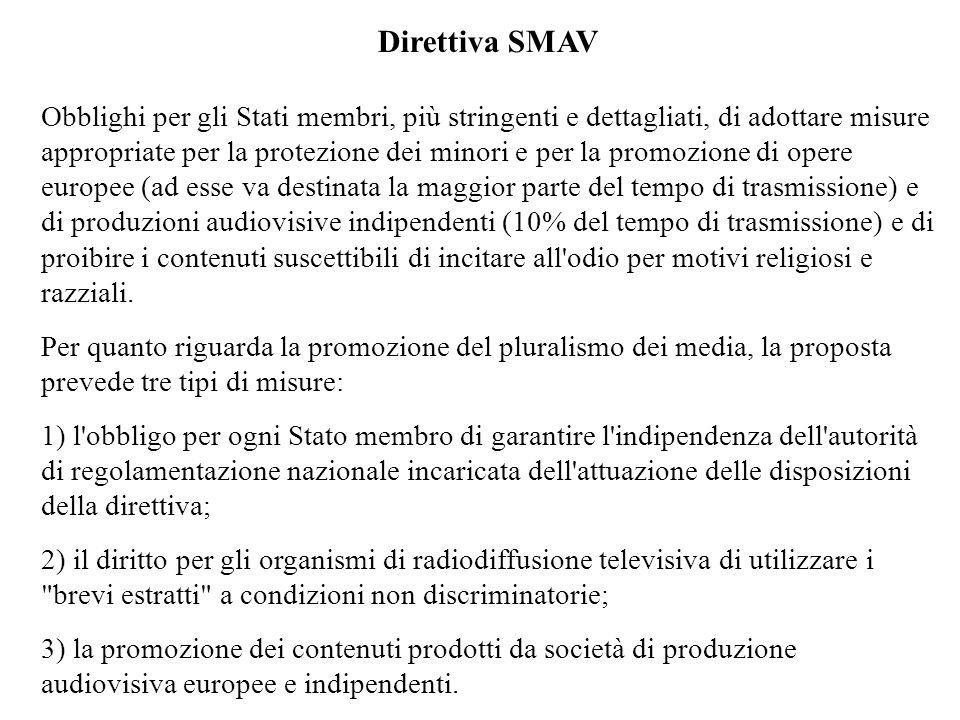 Direttiva SMAV Obblighi per gli Stati membri, più stringenti e dettagliati, di adottare misure appropriate per la protezione dei minori e per la promo