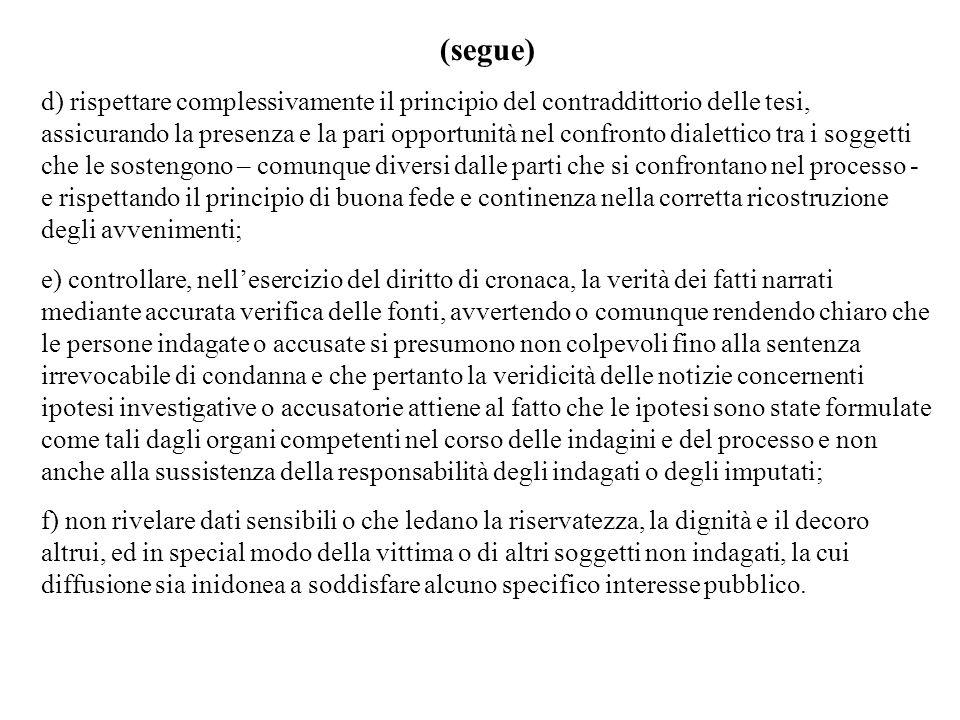 (segue) d) rispettare complessivamente il principio del contraddittorio delle tesi, assicurando la presenza e la pari opportunità nel confronto dialet