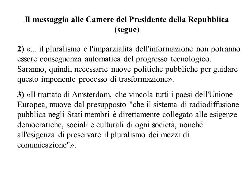 Il messaggio alle Camere del Presidente della Repubblica (segue) 2) «... il pluralismo e l'imparzialità dell'informazione non potranno essere consegue
