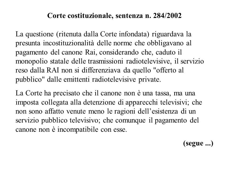 Corte costituzionale, sentenza n. 284/2002 La questione (ritenuta dalla Corte infondata) riguardava la presunta incostituzionalità delle norme che obb