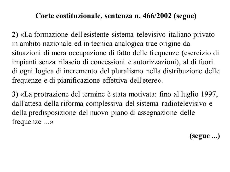 Corte costituzionale, sentenza n. 466/2002 (segue) 2) «La formazione dell'esistente sistema televisivo italiano privato in ambito nazionale ed in tecn