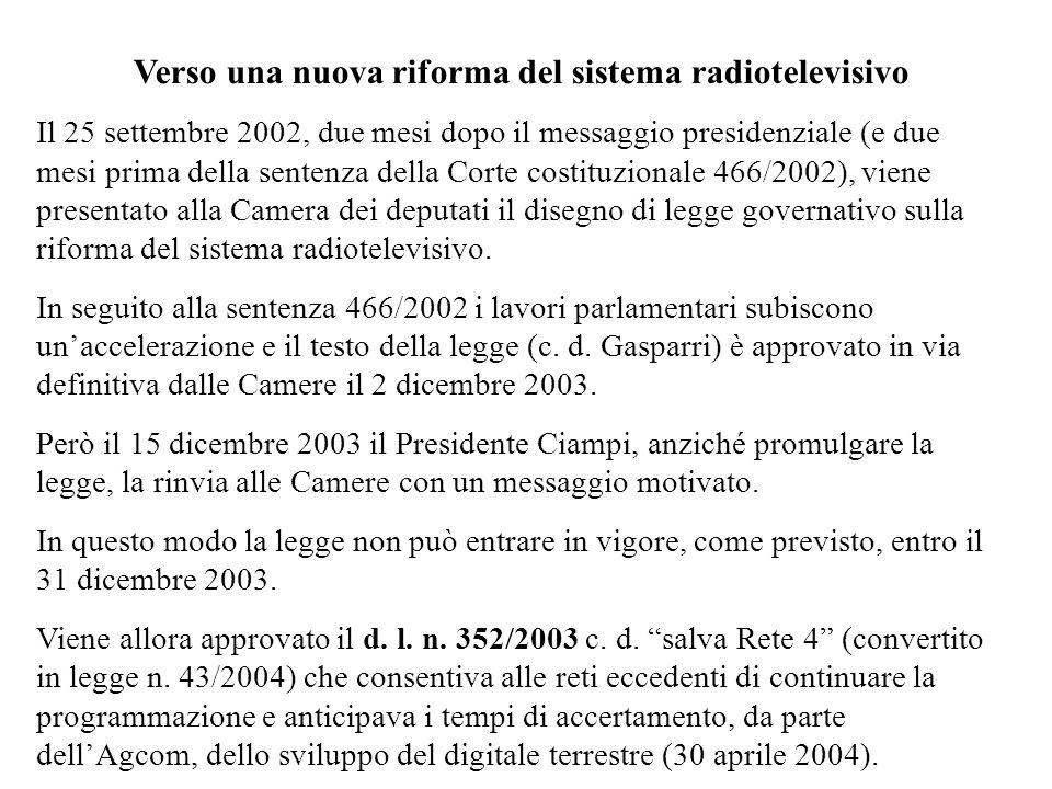 Verso una nuova riforma del sistema radiotelevisivo Il 25 settembre 2002, due mesi dopo il messaggio presidenziale (e due mesi prima della sentenza de