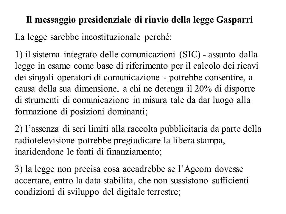 Il messaggio presidenziale di rinvio della legge Gasparri La legge sarebbe incostituzionale perché: 1) il sistema integrato delle comunicazioni (SIC)