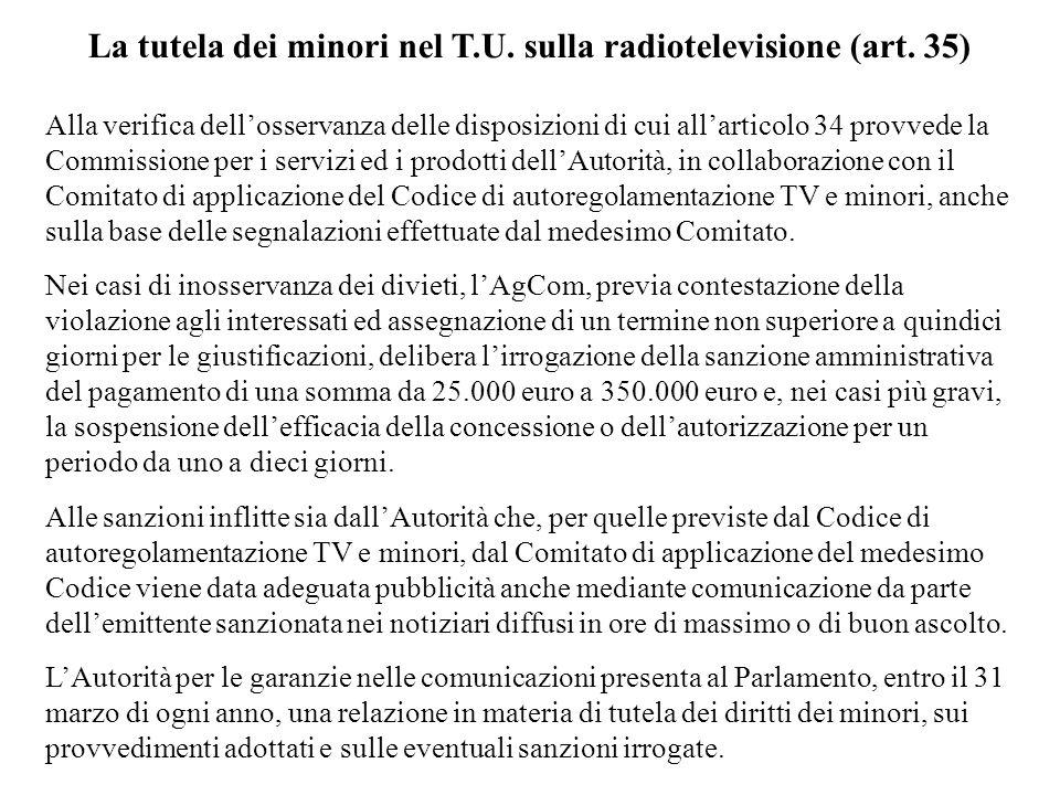 La tutela dei minori nel T.U. sulla radiotelevisione (art. 35) Alla verifica dellosservanza delle disposizioni di cui allarticolo 34 provvede la Commi