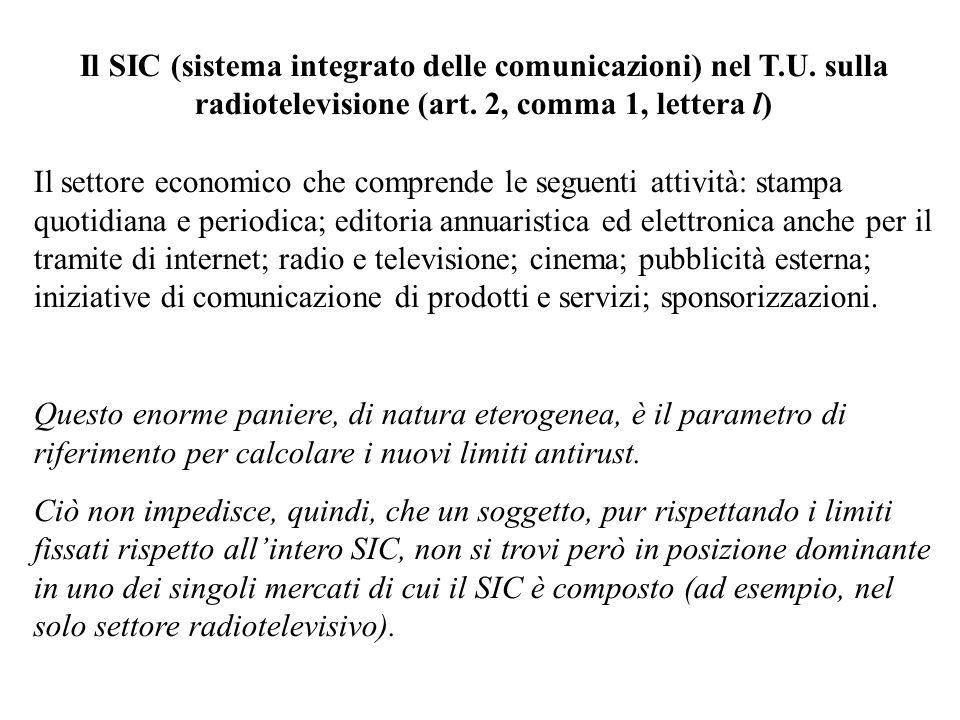 Il SIC (sistema integrato delle comunicazioni) nel T.U. sulla radiotelevisione (art. 2, comma 1, lettera l) Il settore economico che comprende le segu