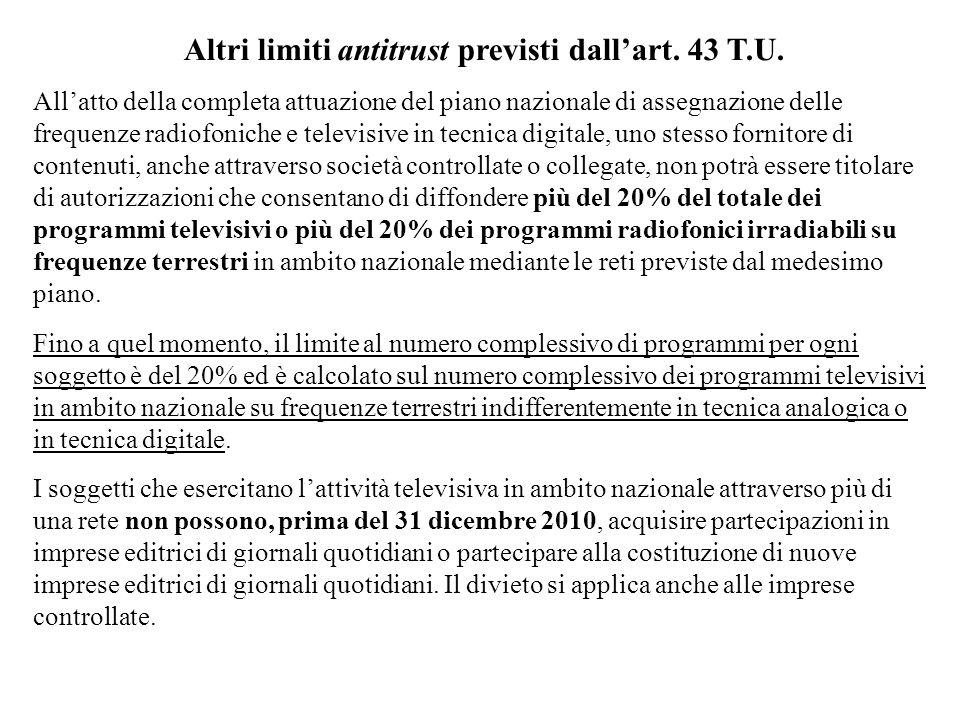 Altri limiti antitrust previsti dallart. 43 T.U. Allatto della completa attuazione del piano nazionale di assegnazione delle frequenze radiofoniche e