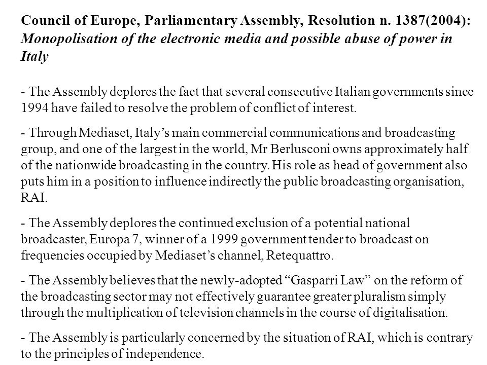 Council of Europe, Parliamentary Assembly, Resolution n. 1387(2004): Monopolisation of the electronic media and possible abuse of power in Italy - The