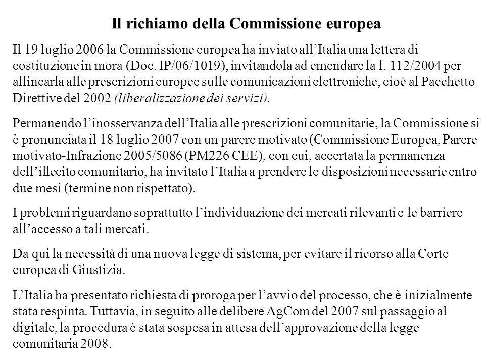Il richiamo della Commissione europea Il 19 luglio 2006 la Commissione europea ha inviato allItalia una lettera di costituzione in mora (Doc. IP/06/10