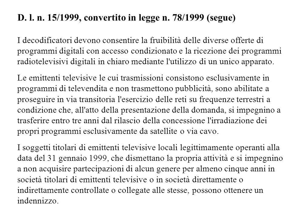 D. l. n. 15/1999, convertito in legge n. 78/1999 (segue) I decodificatori devono consentire la fruibilità delle diverse offerte di programmi digitali